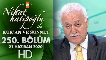 Nihat Hatipoğlu ile Kur'an ve Sünnet - 21 Haziran 2020
