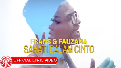 Frans & Fauzana - Sahati Dalam Cinto [Official Lyric Video HD]