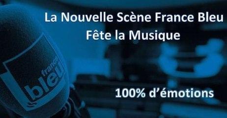 La Nouvelle Scène France Bleu Fête la Musique