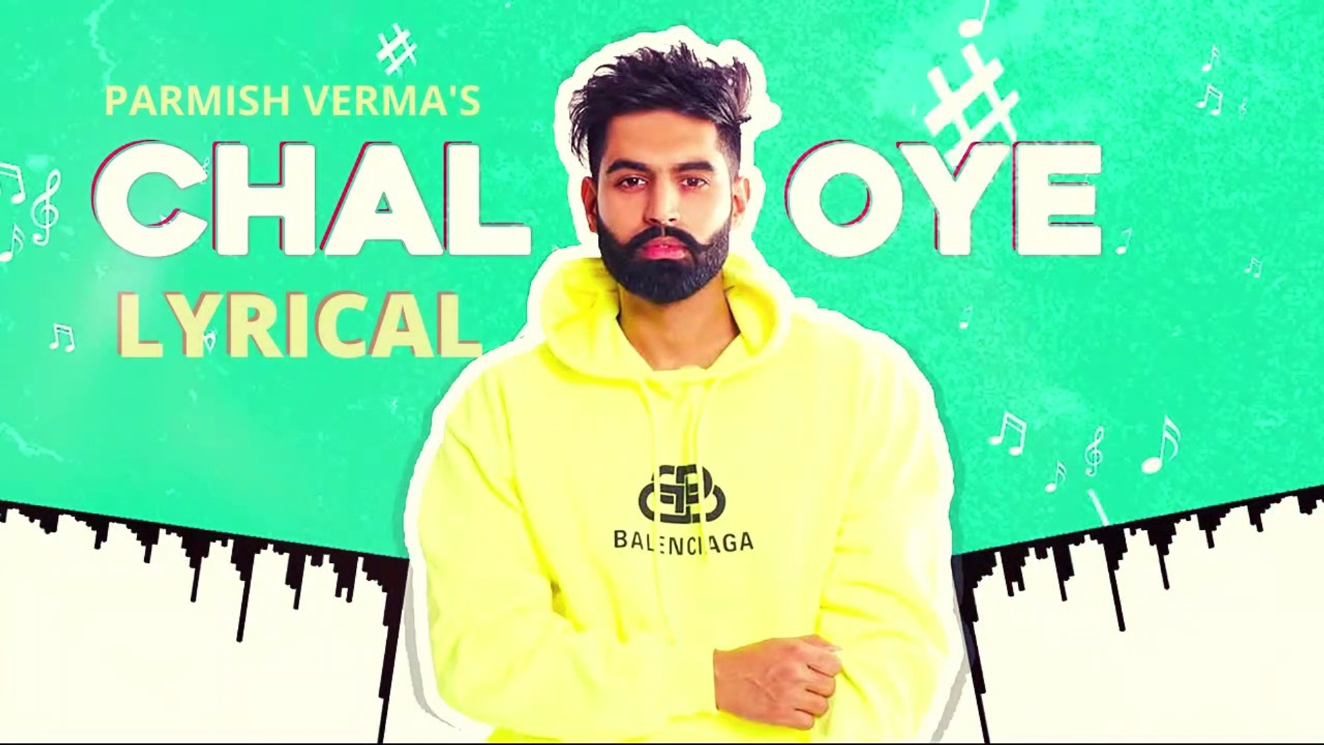 Chal Oye (Full Lyrical Video Song) - Parmish Verma - Latest Punjabi Songs 2020