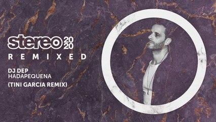 DJ Dep - Hadapequena - Tini Garcia Remix
