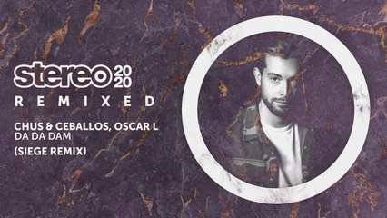 Chus & Ceballos, Oscar L - Da Da Dam - Siege Remix
