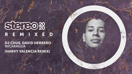 DJ Chus, David Herrero - Nicaragua - Harvy Valencia Remix