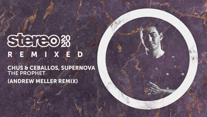 Chus & Ceballos, Supernova - The Prophet - Andrew Meller