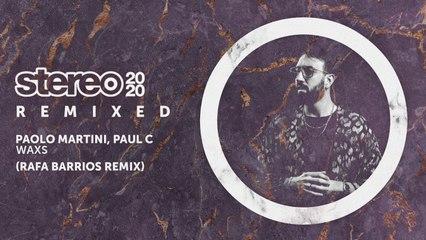 Paolo Martini, Paul C - WAXS - Rafa Barrios Remix