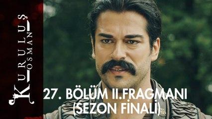 Kuruluş Osman 27. Bölüm 2. Fragmanı - Sezon Finali