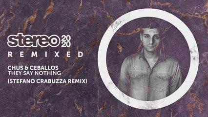 Chus & Ceballos - They Say Nothing - Stefano Crabuzza Remix