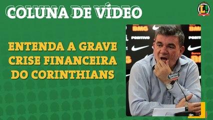 Entenda a grave crise financeira do Corinthians