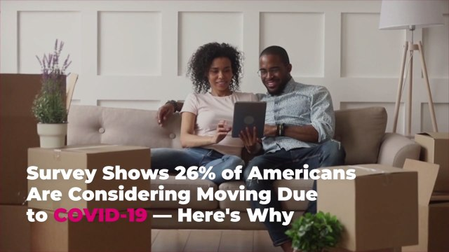 Survey Shows 26% of Americans Are Considering Moving Due to COVID-19—Here's Why