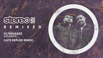 Filterheadz - Atlantic - Late Replies Remix