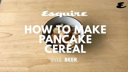 ESQUIRE EATS: How to Make Pancake Cereal With Beer