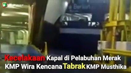 Kecelakaan Kapal di Merak, KMP Wira Berlian Tabrak KMP Musthika Kencana