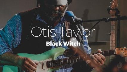 """Otis Taylor """"Black Witch"""" #studiolive"""