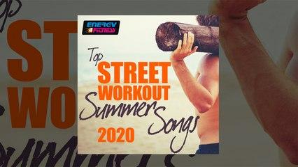 E4F - Top Street Workout Summer Songs 2020 - Fitness & Music 2020