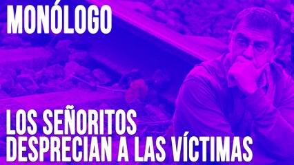 Los señoritos desprecian a las víctimas - Monólogo - En la Frontera, 23 de junio de 2020