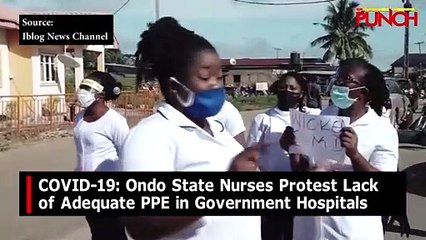 COVID-19: Ondo State Nurses Protest Lack of Adequate PPE in Hospitals/Punch