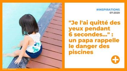 """""""Je l'ai quitté des yeux pendant 6 secondes…"""" : un papa rappelle le danger des piscines"""