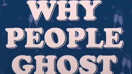 Stop GHOSTING People!
