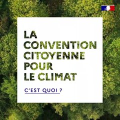 Qu'est-ce que la Convention Citoyenne pour le Climat ?   Gouvernement