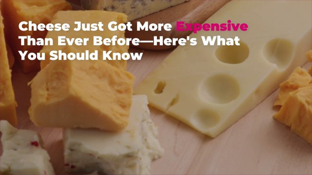 Cheese Just Got More Expensive Than Ever Before—Here's What You Should Know
