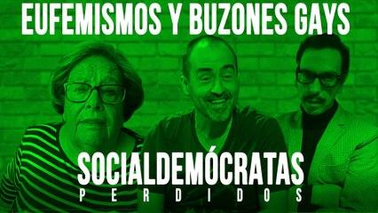 Socialdemócratas Perdidos - Eufemismos y buzones gays - En la Frontera, 25 de junio de 2020