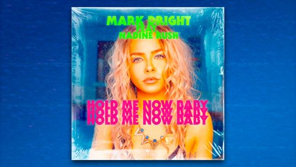 Mark Dright Ft. Nadine Rush - Hold Me Now Baby