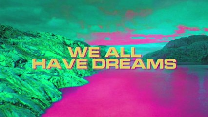 Louis The Child - We All Have Dreams