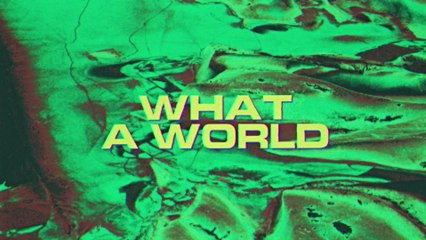 Louis The Child - What A World
