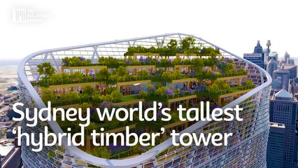 Sydney to get world's tallest 'hybrid timber' tower