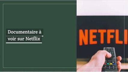 Netflix : Documentaire à voir