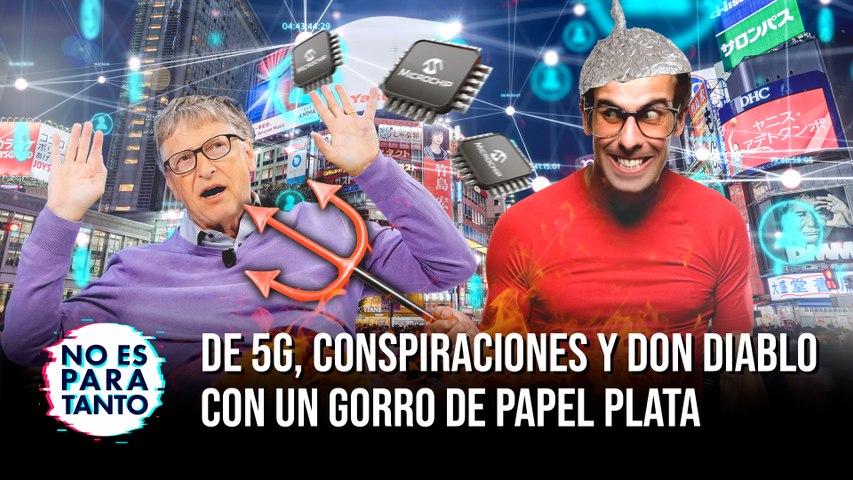 De 5G, conspiraciones y Don Diablo con un gorro de papel plata - NEPT 2X20