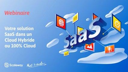 WEBINAIRE | Votre solution SaaS dans un Cloud Hybride ou 100% Cloud | Débutant