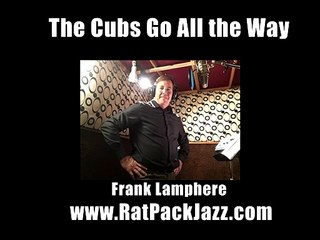 Cubs Go All the Way - Chicago Cubs theme Song preview - Frank Lamphere 2020