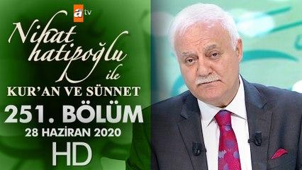 Nihat Hatipoğlu ile Kur'an ve Sünnet - 28 Haziran 2020
