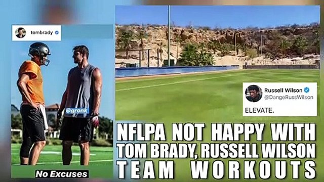 NFLPA not happy with Tom Brady, Russell Wilson ignoring warnings about group workouts