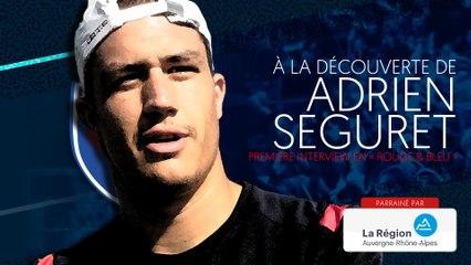 Adrien Séguret : « S'investir au maximum. Surtout sur le terrain »