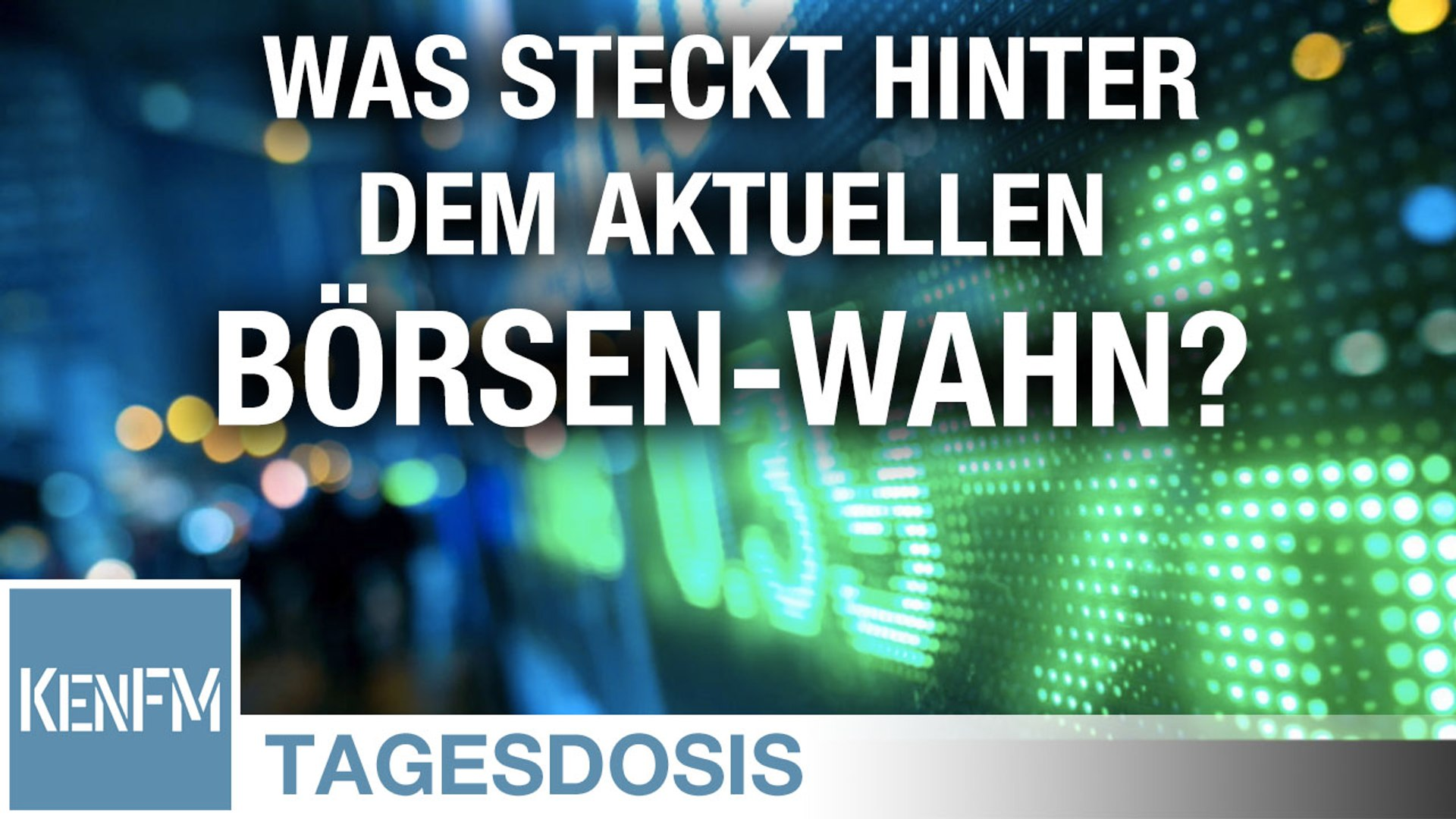 Was steckt hinter dem aktuellen Börsen-Wahn?- Tagesdosis 29.6.2020