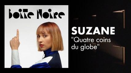 Suzane | Boite Noire