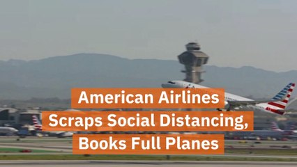 American Airlines Stops Social Distancing