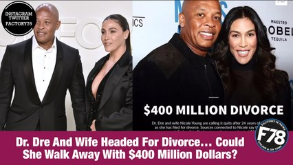 F78NEWS:  Dr. Dre And Wife Headed For Divorce … Could She Walk Away With $400 Million Dollars?