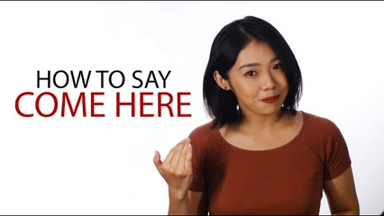 """How to say """"Come Here"""" in Chinese 