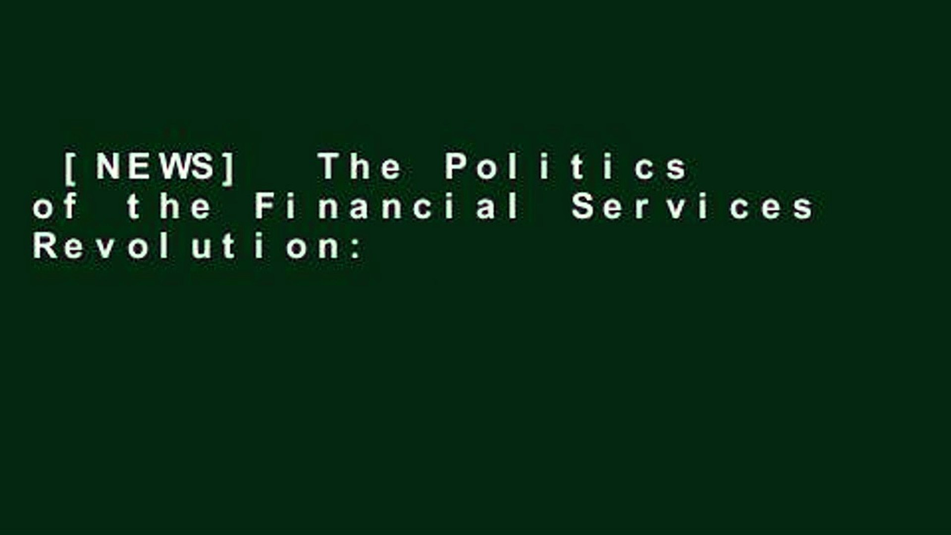 [NEWS]  The Politics of the Financial Services Revolution: The Usa, UK and