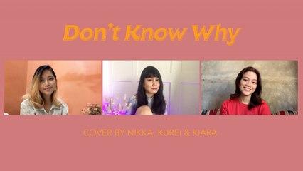 Nikka, Kurei, Kiara - Don't Know Why by Norah Jones (Cover)