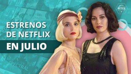 Estos son los estrenos de Netflix en Julio |  These are the premieres of Netflix in July