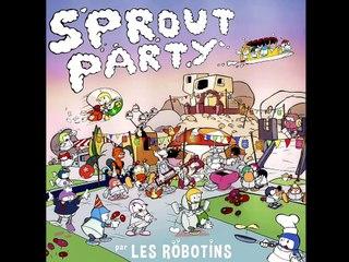 Les Robotins | La Sprout Party | Vidéo clip