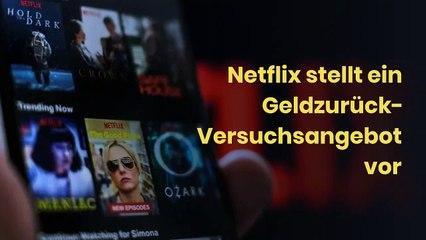 Netflix stellt ein Geldzurück-Versuchsangebot vor