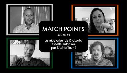 Match Points #6 : La réputation de Djokovic est-elle entachée par l'Adria Tour ? (VF)