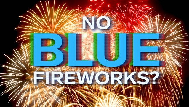 Why you don't see brilliantly blue fireworks