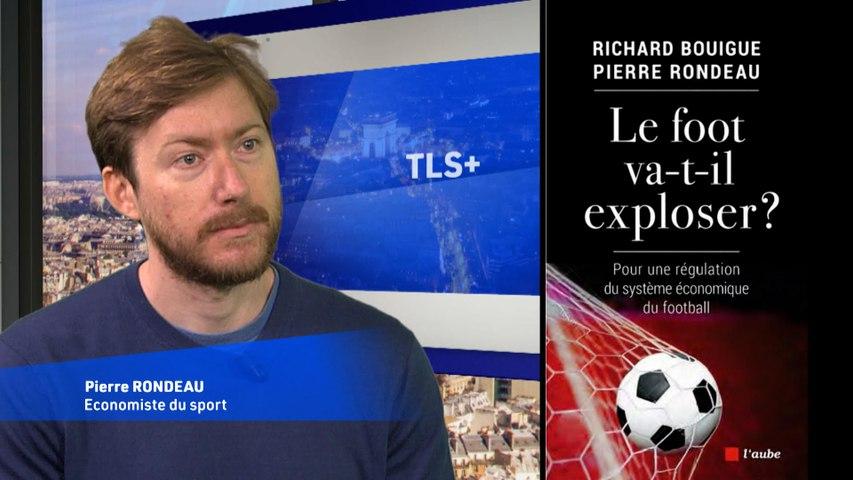 """""""TLS + »  présenté par Laurent Leleux, « Le foot d'après sera-t-il différent du foot d'avant ? » Invité Pierre Rondeau Économiste du sport."""