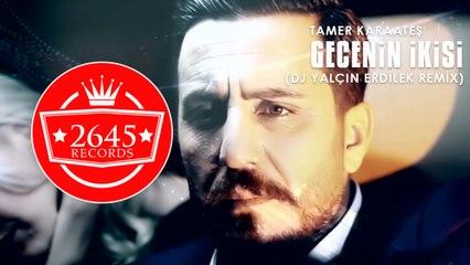 Tamer Karaateş - Gecenin ikisi (DJ Yalçın Erdilek Remix)